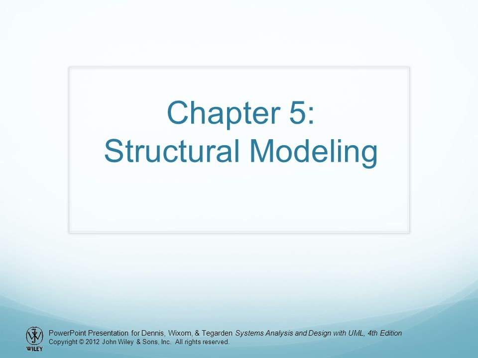 Powerpoint Presentation For Dennis Wixom Tegarden Systems Analysis And Design With Uml 4th Edition Copyright C 2012 John Wiley Sons Inc All Rights Ppt Download