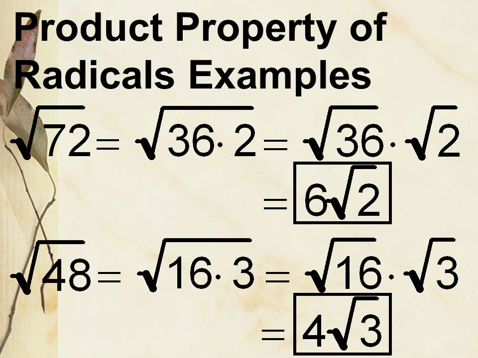 Product Property of Radicals For any numbers a and b where and,