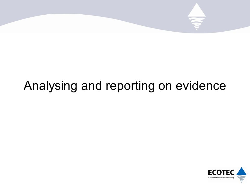 Analysing and reporting on evidence