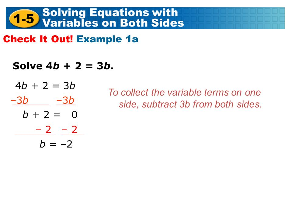 Solve 4b + 2 = 3b. Check It Out.