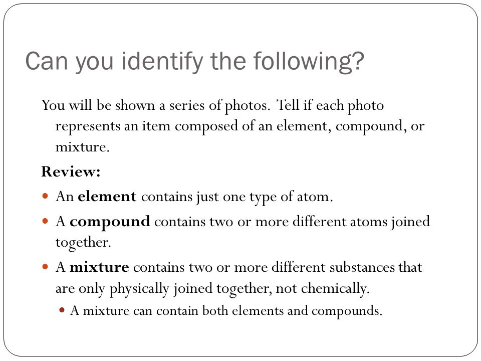 Which is it Element Compound Mixture