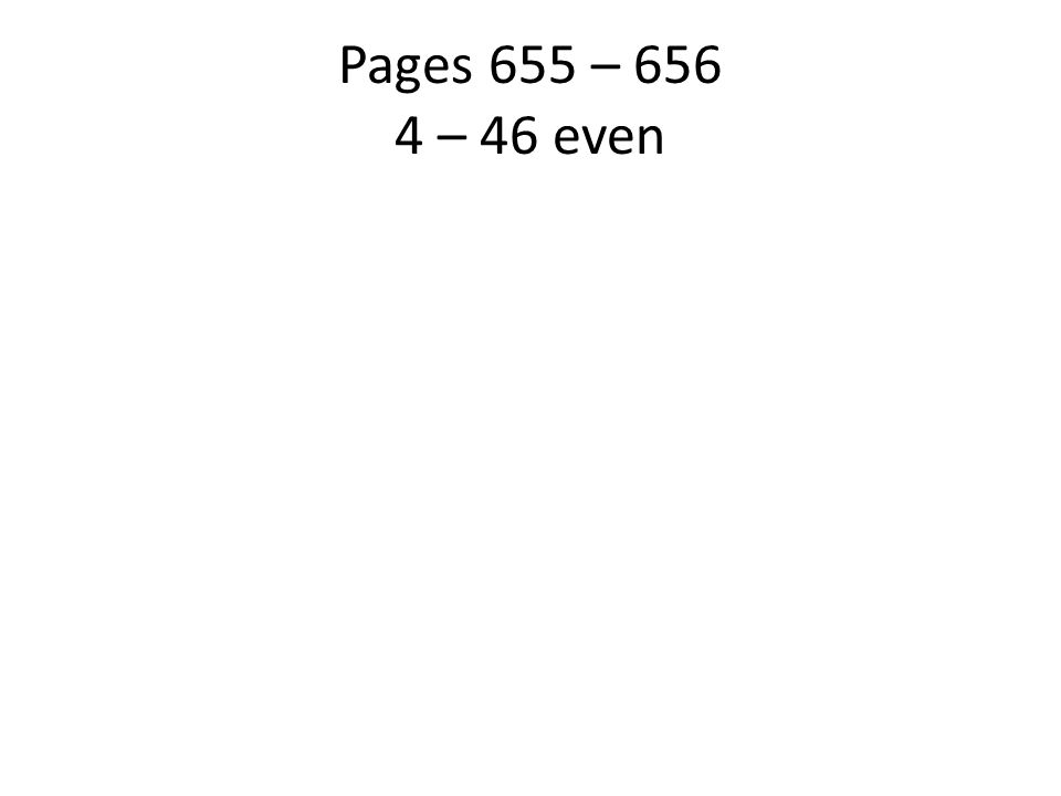 Pages 655 – – 46 even