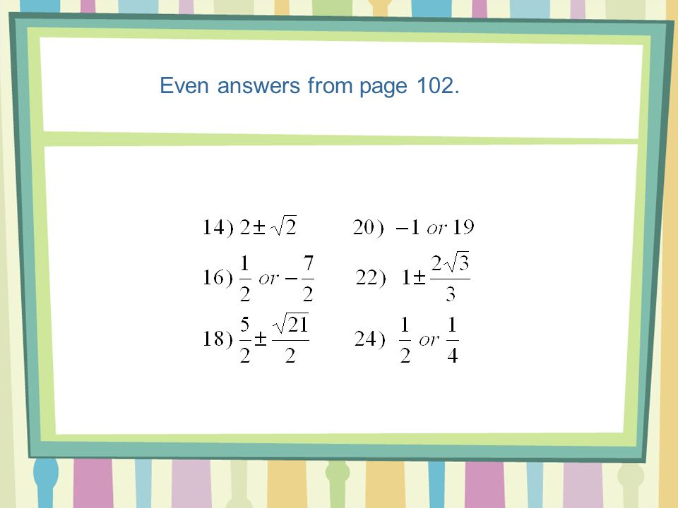 Completing the square for 1)Subtract c. 2)Divide by a.