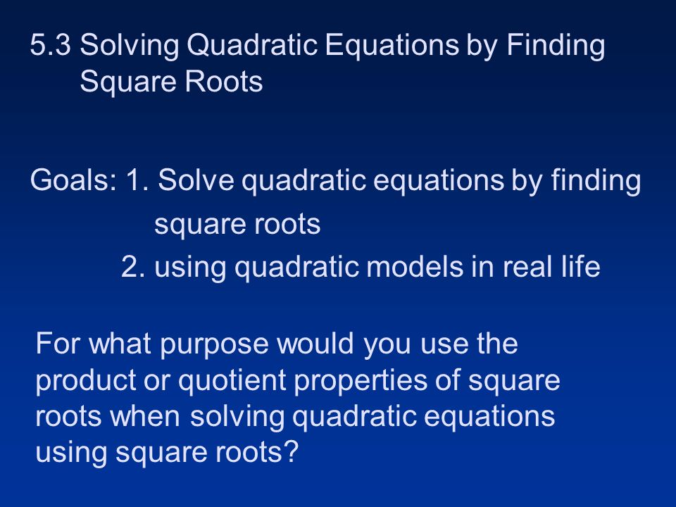 53 Solving Quadratic Equations By Finding Square Roots Goals 1. Worksheet. Quadratic Equations In Real Life Worksheet At Mspartners.co