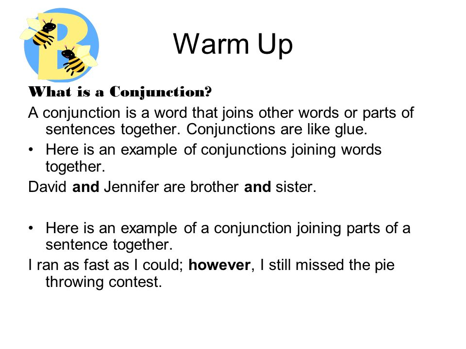 Warm Up What is a Conjunction.