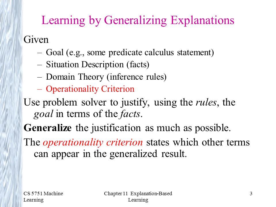 CS 5751 Machine Learning Chapter 11 Explanation-Based Learning 1