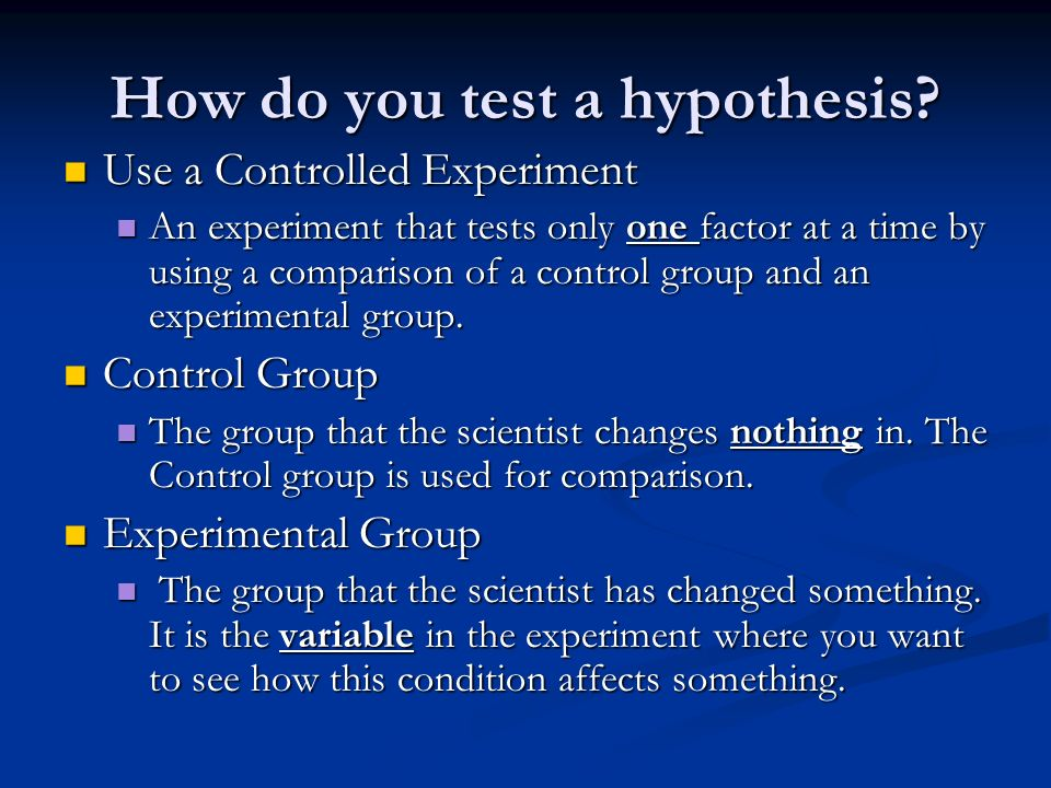How do you test a hypothesis.