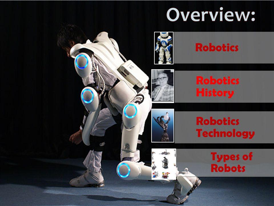 Robotics Robotics History Robotics Technology Types Of Robots Ppt