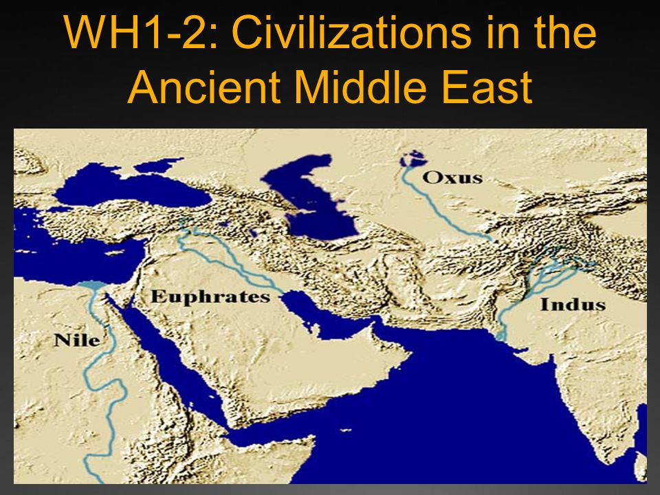 WH1-2: Civilizations in the Ancient Middle East. - ppt download