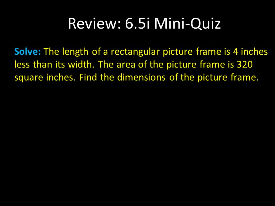 Solve: The length of a rectangular picture frame is 4 inches