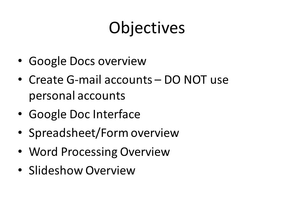 Using Google Docs Objectives Google Docs Overview Create Gmail - Google docs for personal use