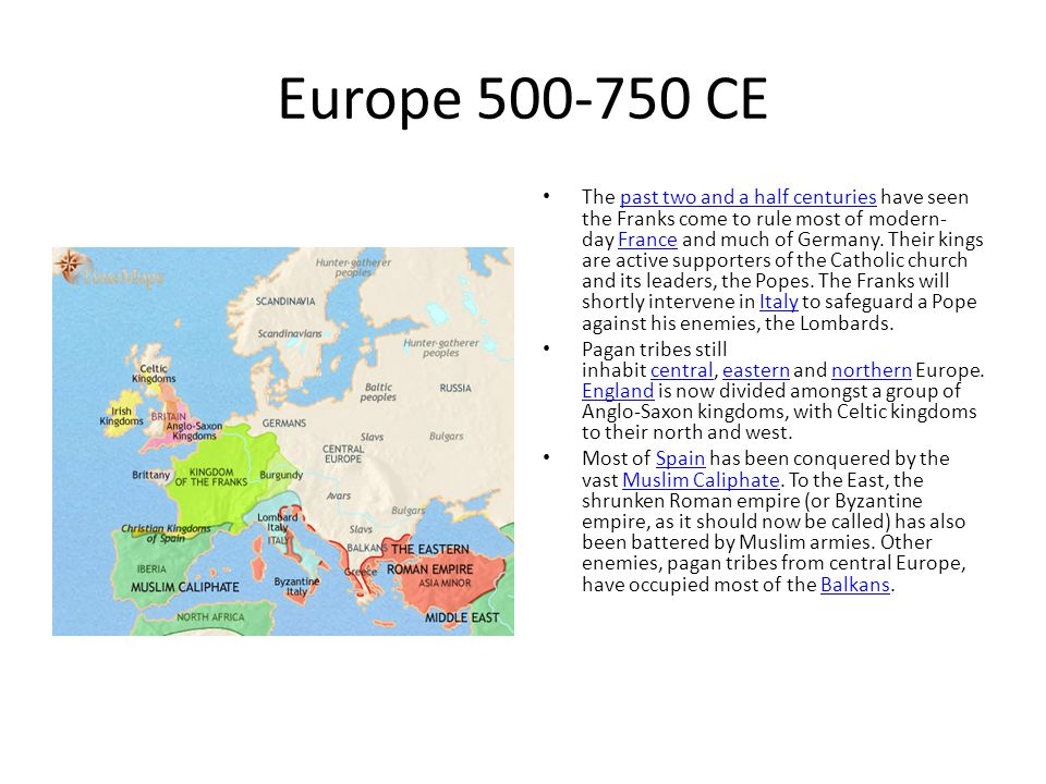 Middle Ages Maps. Europe CE The past three centuries have seen the ...