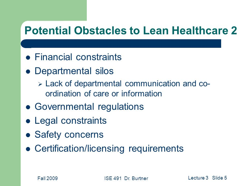 Value Stream Management For Lean Healthcare Ise 491 Fall 2009