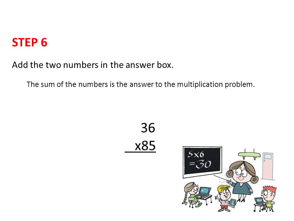 STEP 6 Add the two numbers in the answer box.