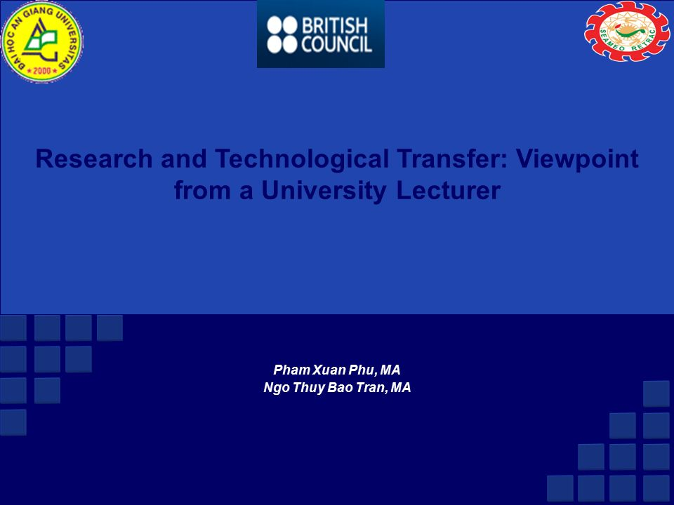 Research And Technological Transfer Viewpoint From A University Lecturer Pham Xuan Phu Ma Ngo Thuy Bao Tran Ma Ppt Download