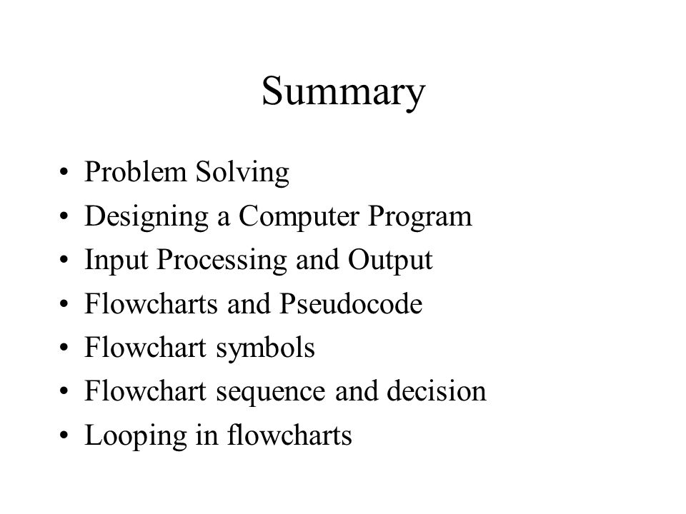 Flowcharts  Problem Solving Computer programs are written to