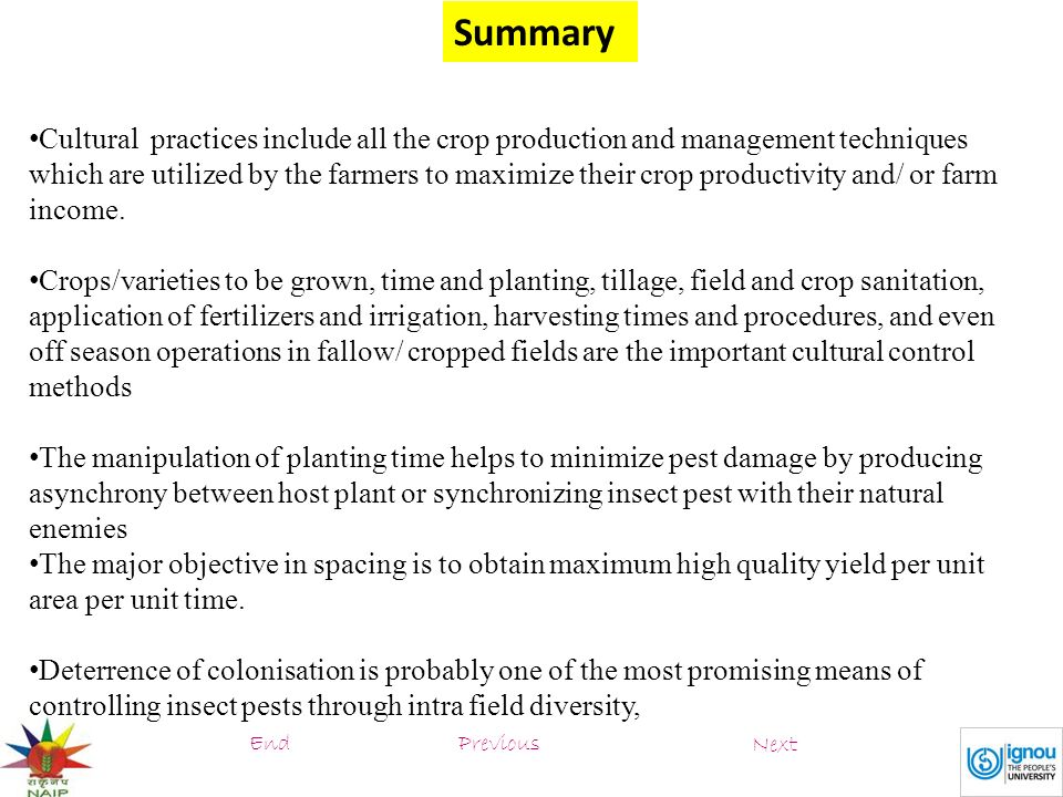 Cultural practices include all the crop production and