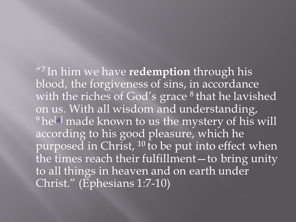 """Sermon """" 7 In him we have redemption through his blood, the"""