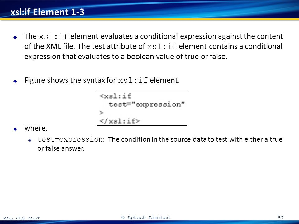 XSL and XSLT 06  XSL and XSLT © Aptech Limited Introduction
