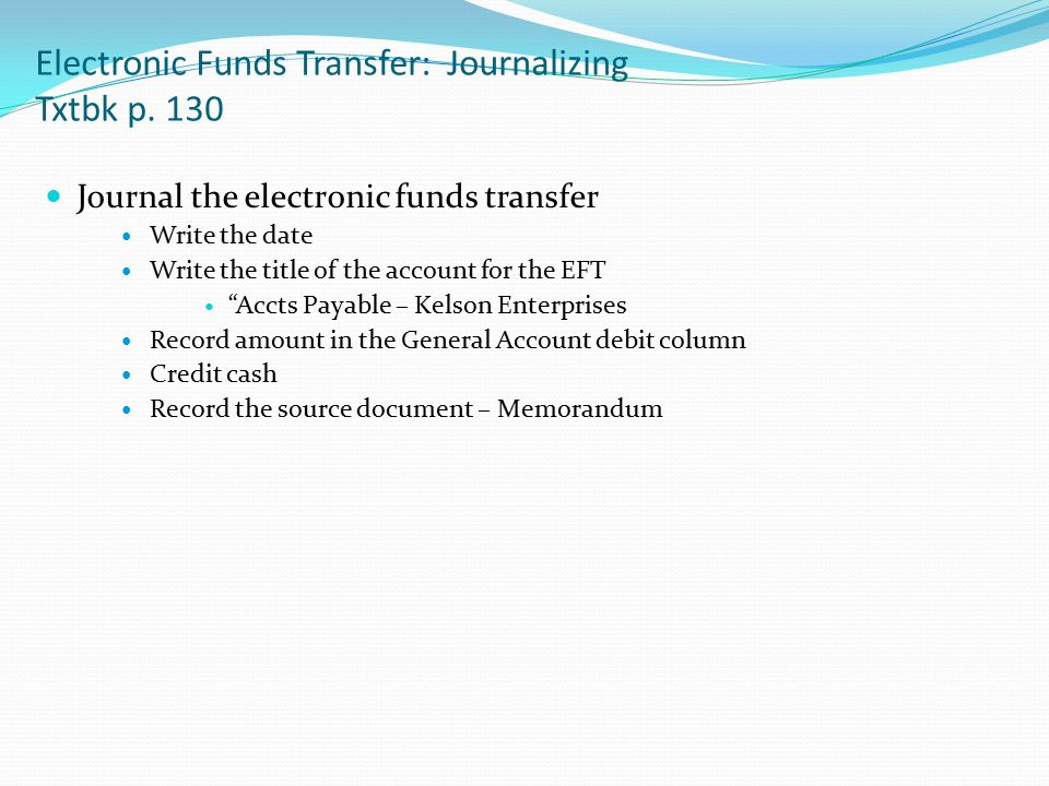 Electronic Funds Transfer: Journalizing Txtbk p.