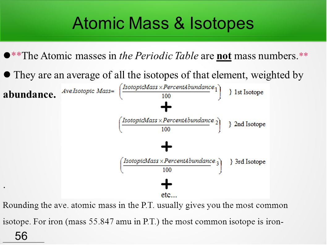 2 atomic mass isotopes the atomic masses in the periodic table are not