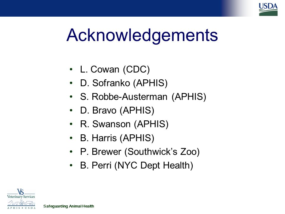 Safeguarding Animal Health Acknowledgements L. Cowan (CDC) D.