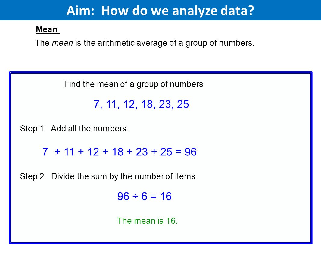 Aim How Do We Analyze Data The Mean Is The Arithmetic Average Of A