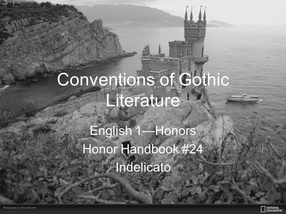 Conventions of Gothic Literature English 1—Honors Honor Handbook #24 Indelicato