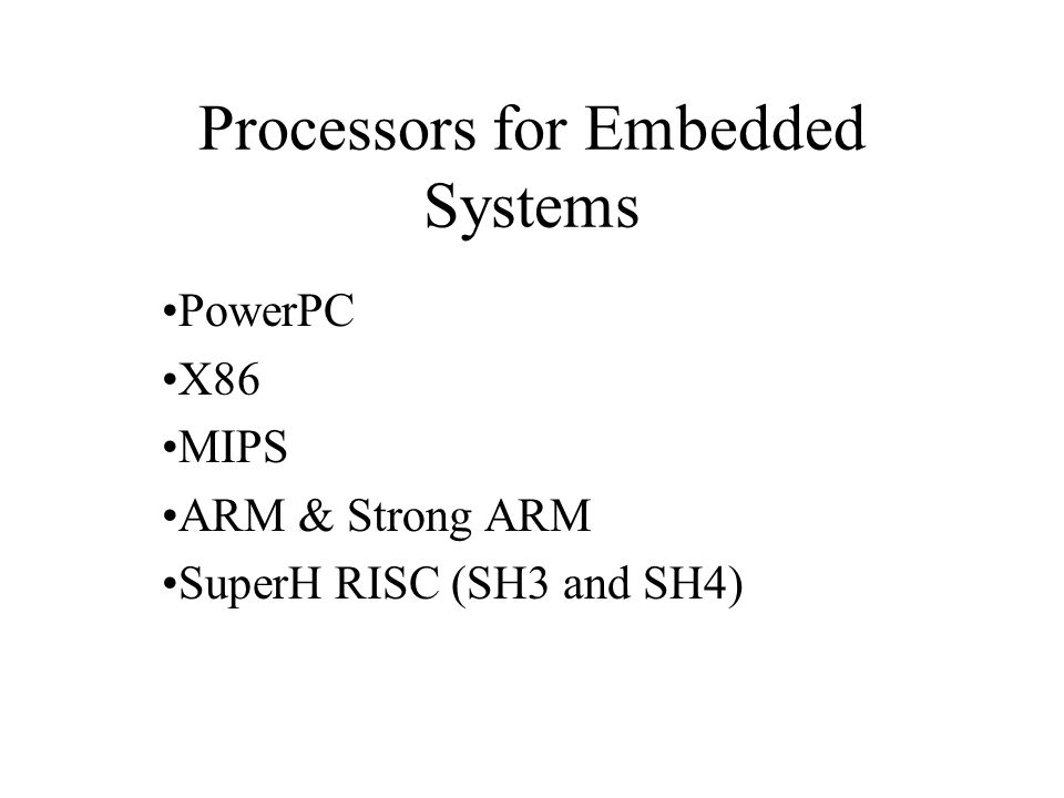 Processors for Embedded Systems PowerPC X86 MIPS ARM