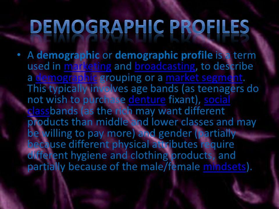 By Kristina Saulenaite A Demographic Or Demographic Profile Is A