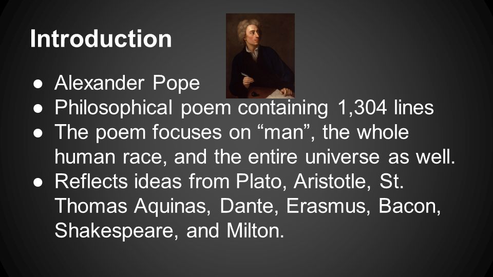 alexander pope essay on man whatever is is right Explain the meaning of whatever is, is right, from epistle 1 of pope's an essay on man i need general clarification of the big picture of pope's meaning pope declares, whatever is, is right.