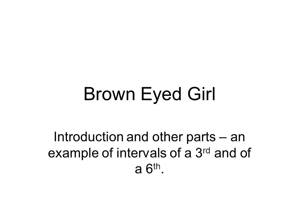 Brown Eyed Girl Introduction And Other Parts An Example Of