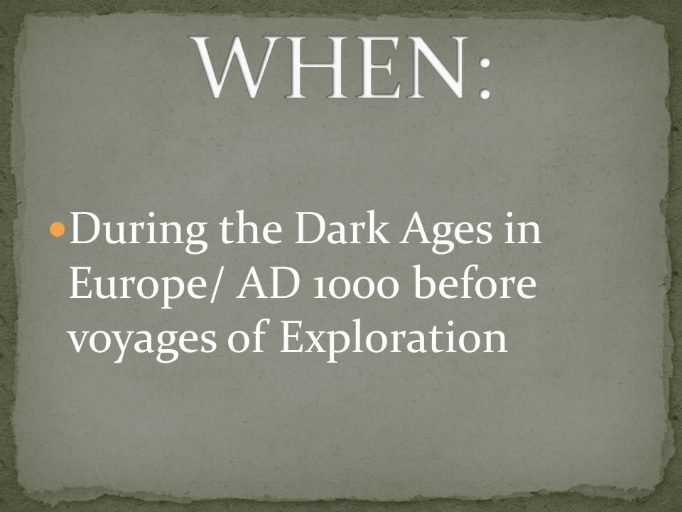 During the Dark Ages in Europe/ AD 1000 before voyages of Exploration