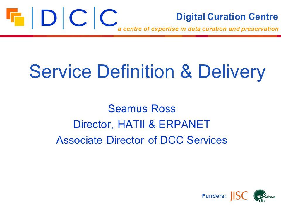 Seamus Ross Director, HATII & ERPANET Associate Director of