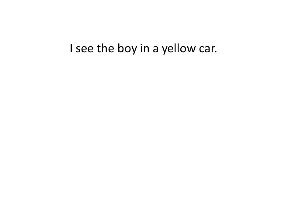 I see the boy in a yellow car.
