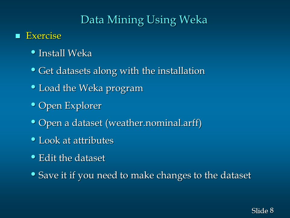 1 1 Slide Using Weka  2 2 Slide Data Mining Using Weka n