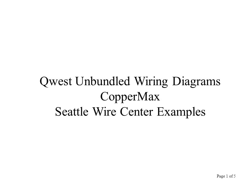 1 Qwest Unbundled Wiring Diagrams CopperMax Seattle Wire Center Examples Page 1 of 5