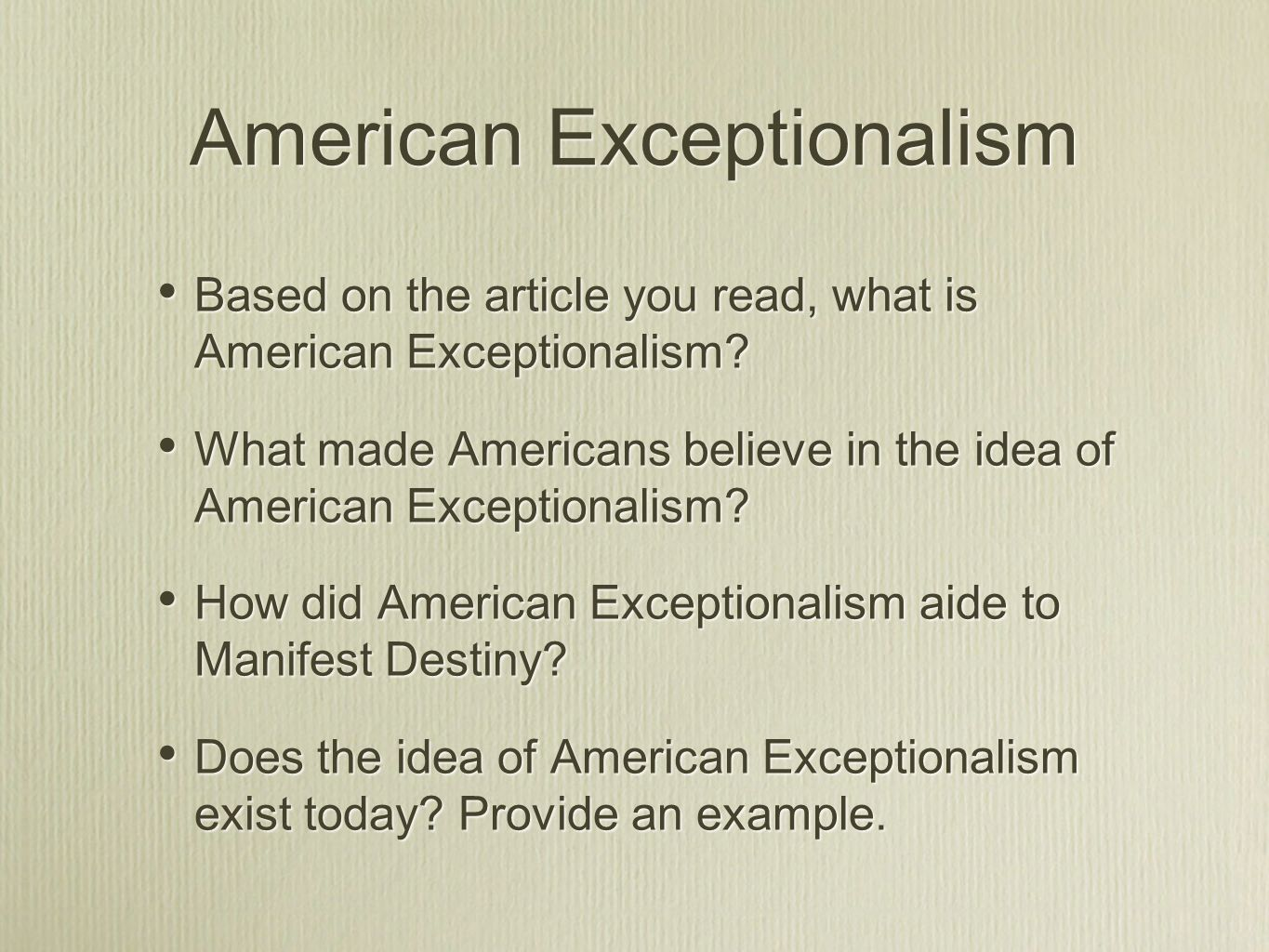 american exceptionalism essay question Americans' exceptionalism is america's problem, not so much because americans are that different from others, but because any dissimilarity in attitudes or values is magnified by the united states' place in the world, and others often resent those differences.