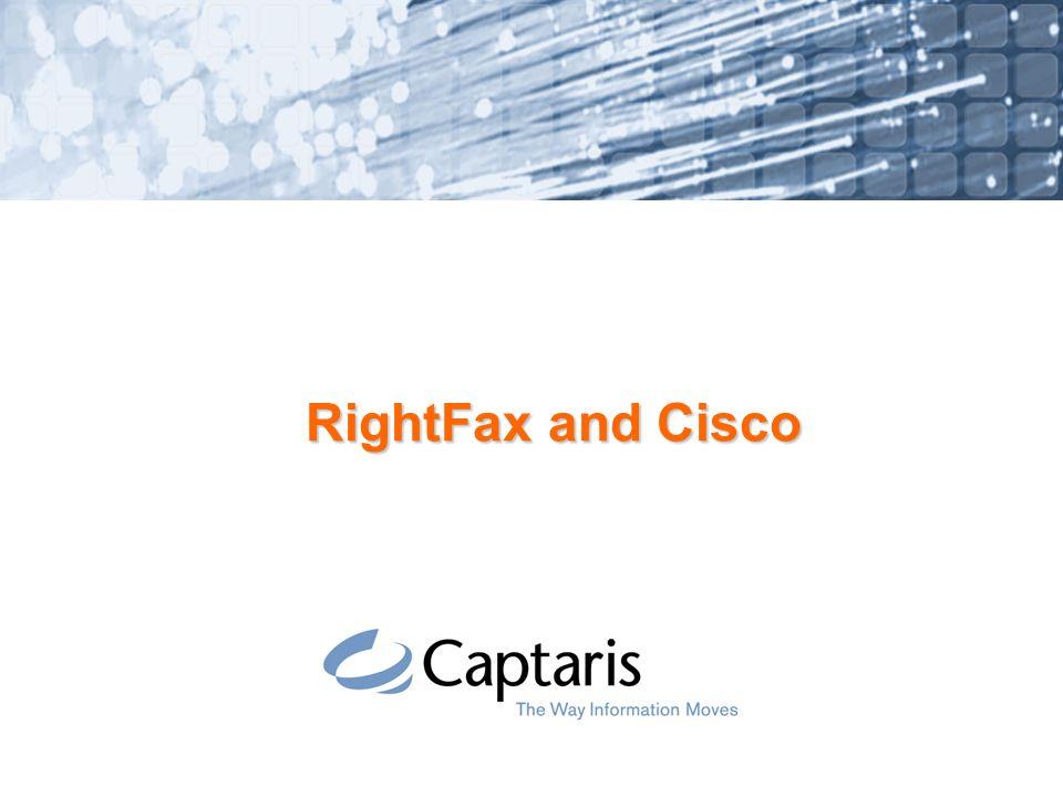 RightFax and Cisco  2 Cisco Unity Fax Solutions: Unity Fax