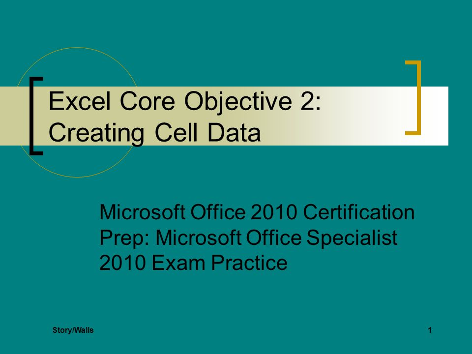 1 Excel Core Objective 2 Creating Cell Data Microsoft Office 2010