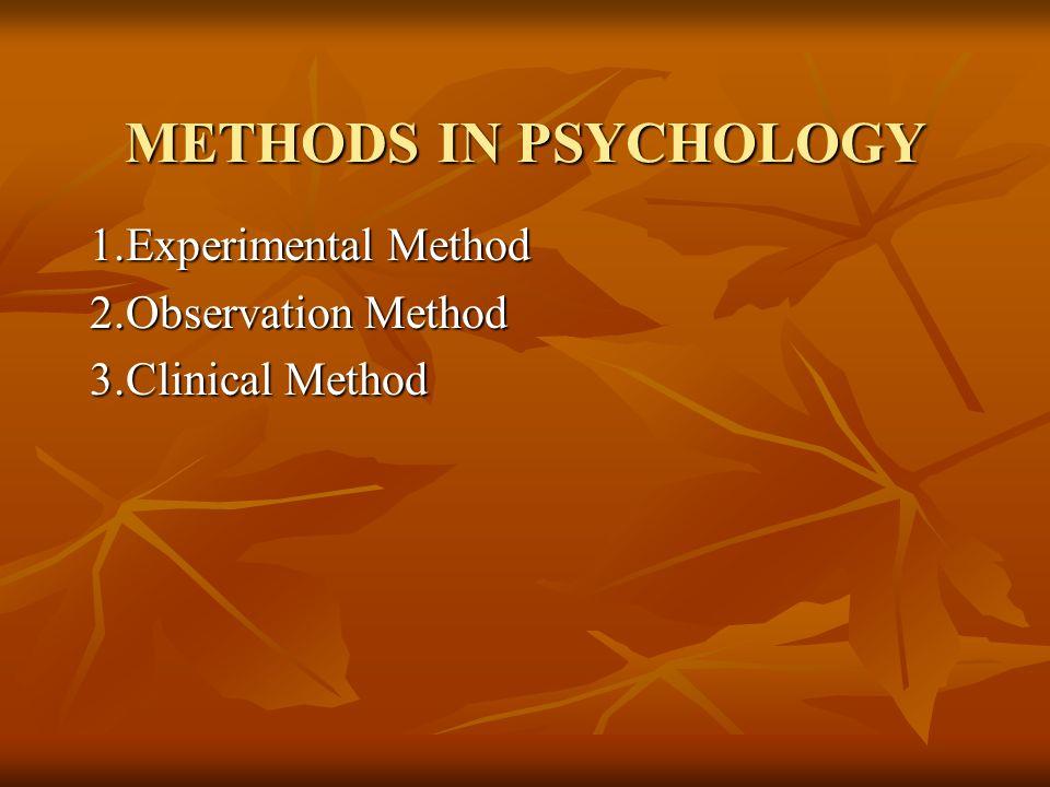Experimental Method  METHODS IN PSYCHOLOGY 1 Experimental