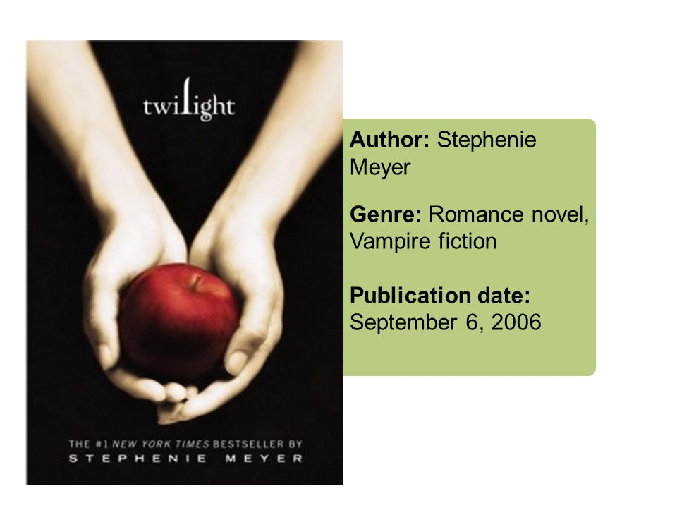 Author: Stephenie Meyer Genre: Romance novel, Vampire