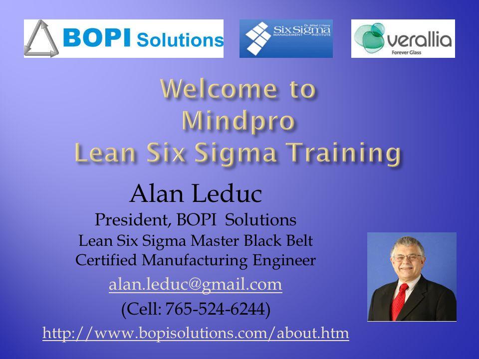 Alan Leduc President Bopi Solutions Lean Six Sigma Master Black