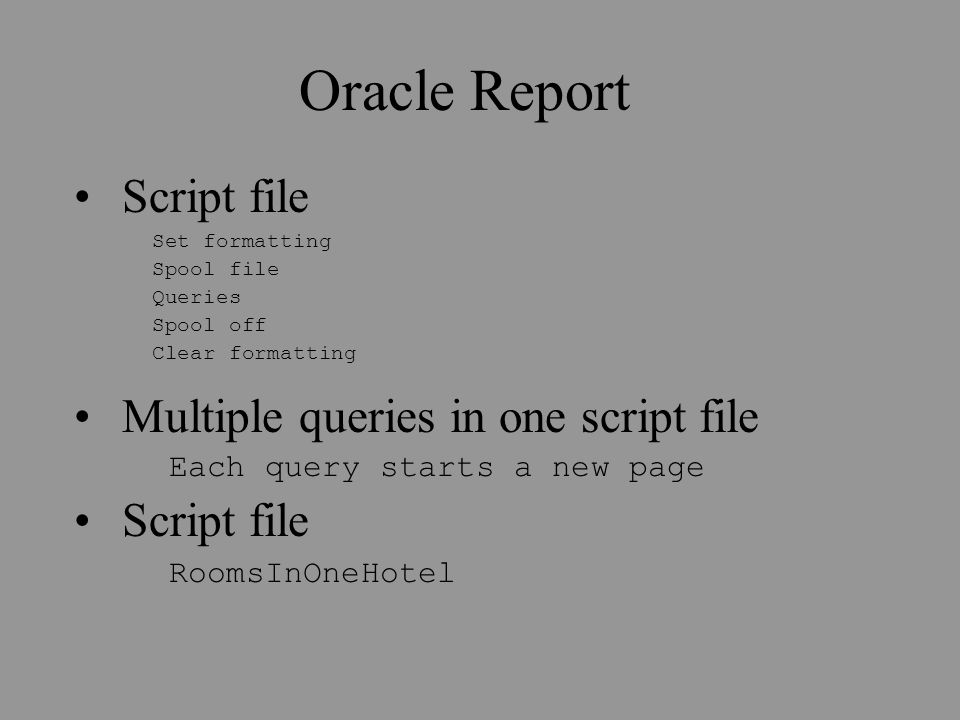 Oracle Command Spool Spool C:\temp\Lab9 lst Select Hotel_no, room_no
