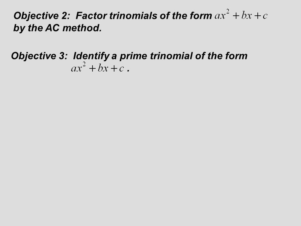 Section 63 Factoring Trinomials Of The Form Ax 2 Bx C Ppt