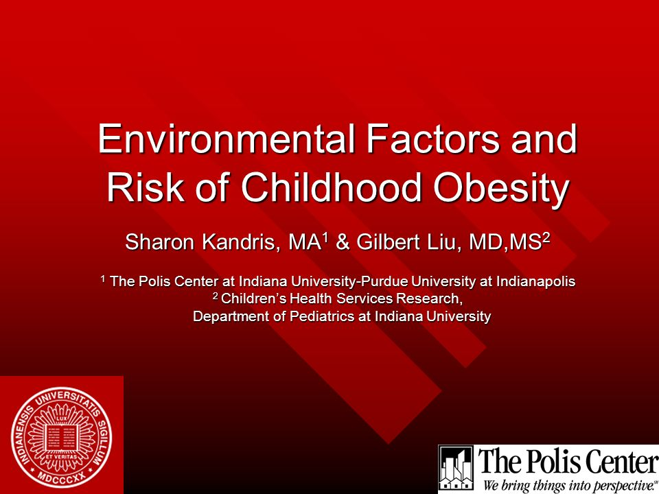 Environmental Factors and Risk of Childhood Obesity Sharon