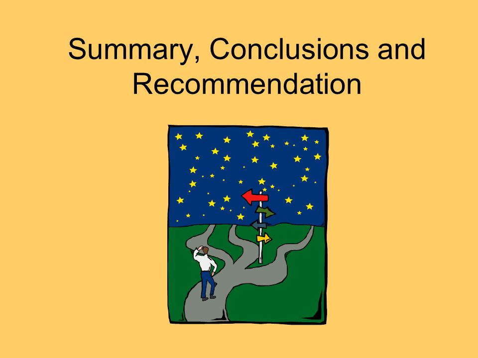 Summary, Conclusions and Recommendation