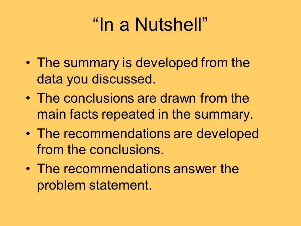 In a Nutshell The summary is developed from the data you discussed.