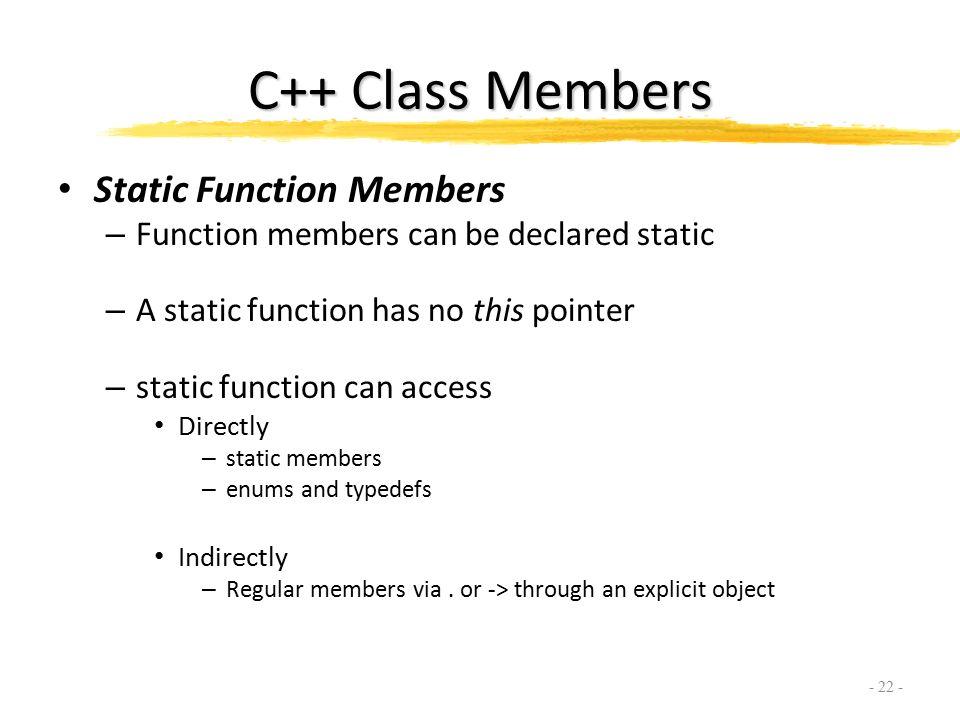 C++ Class Members Class Definition – class Name – { – public
