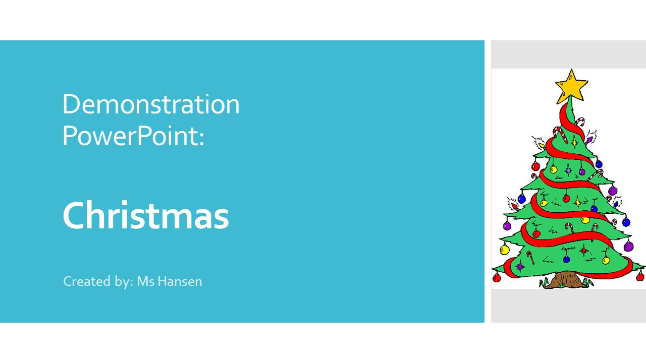 1 demonstration powerpoint christmas created by ms hansen - When Was Christmas Created